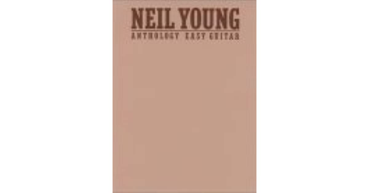 Neil Young Anthology Easy Guitar By Neil Young