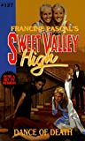 Dance of Death (Sweet Valley High, #127)