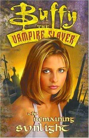 Buffy the Vampire Slayer: Remaining Sunlight (Buffy the Vampire Slayer Comic #11 Buffy Season 3)