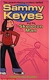 Sammy Keyes and the Skeleton Man (Sammy Keyes, #2)