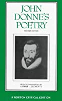 John Donne's Poetry: Authoritative Texts, Criticism