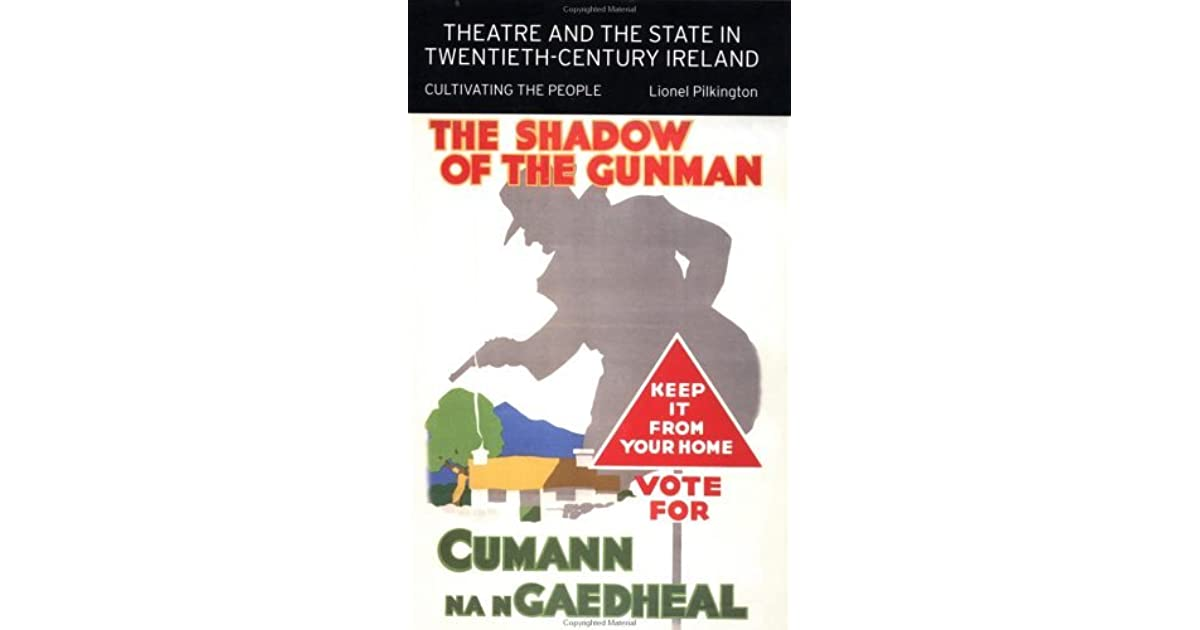 Theatre and the State in Twentieth-Century Ireland: Cultivating the People