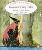 Grimms' Fairy Tales: Volume 1: Snow White and Other Tales