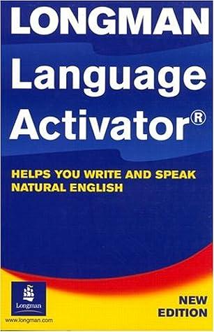 Longman Language Activator: ajuda você a escrever e falar inglês natural