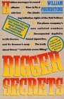 Bigger Secrets: More Than 125 Things They Prayed You'd Never Find Out