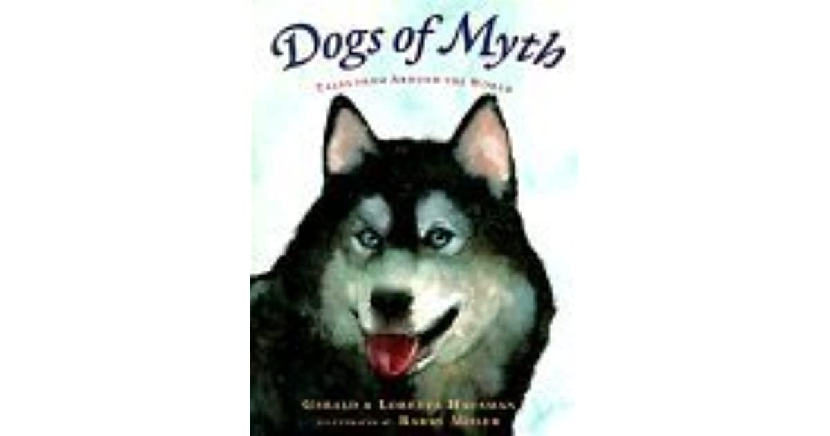 Dogs of Myth: Tales from Around the World by Gerald Hausman