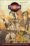 The Kiln (Fire-us, #3)