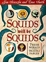 Squids Will be Squids: Fresh Morals, Beastly Fables (Picture Puffin)