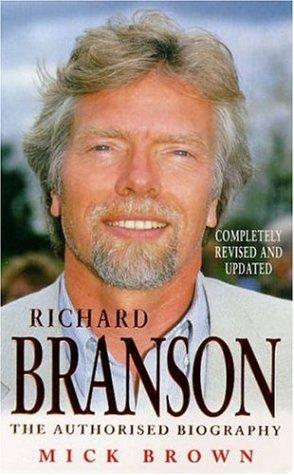 Richard Branson: The Authorized Biography