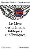 Livre Des Prenoms Bibliques Et Hebraiques by Marc-Alain Ouaknin