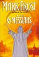 The 6 Messiahs