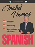 Spanish with Michel Thomas--Complete Course 8 CD Set