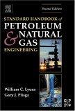 Standard Handbook of Petroleum and Natural Gas Engineering