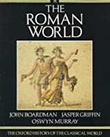 The Oxford History of the Classical World: The Roman World