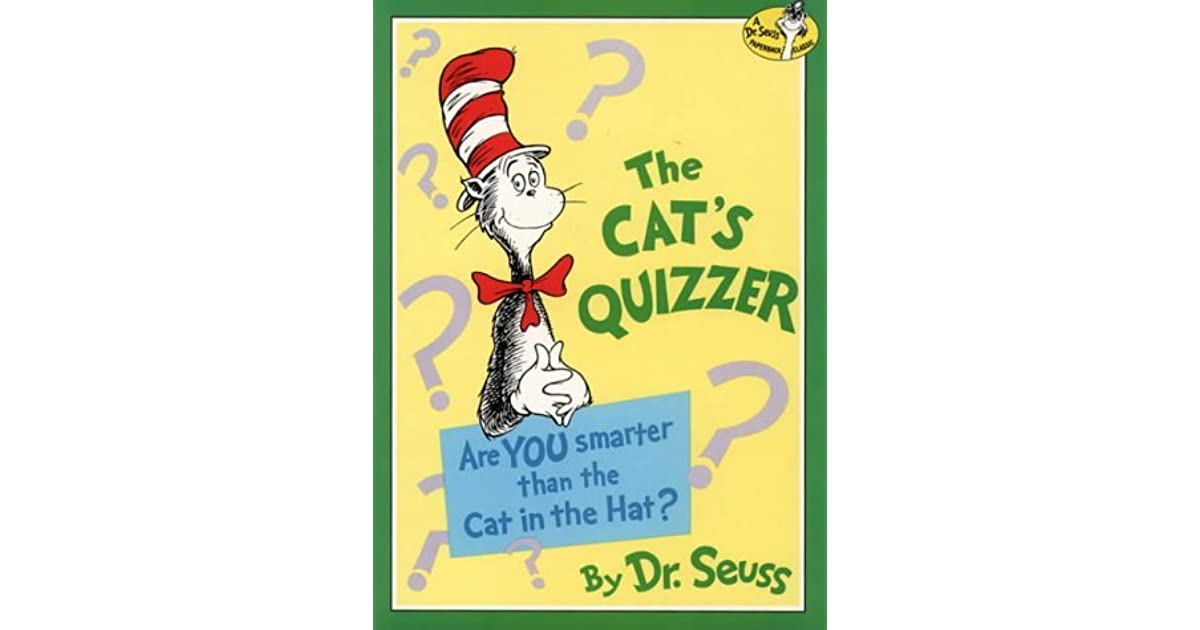 Questions Answers Books Children S Books The Cats Quizzer Are You Smarter Than The Cat In The Hat Dentaldesk In