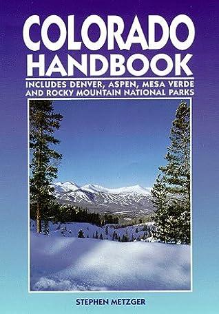 Colorado Handbook: Denver, Aspen, Durango, Mesa Verde, and Rocky Mountain National Park