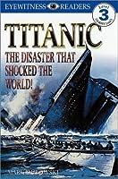 Titanic (Dk Big Readers: Level 3: Reading Alone)