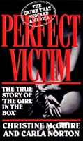 Perfect Victim : The True Story of 'The Girl in the Box'