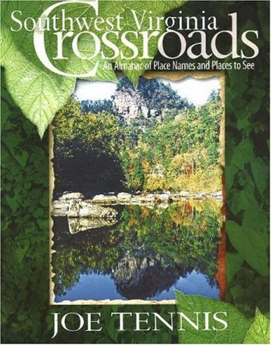 Southwest Virginia Crossroads: An Almanac of Place Names and Places to See