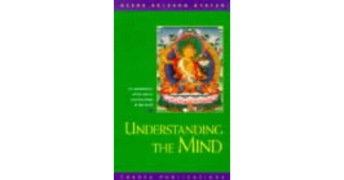 Understanding The Mind An Explanation Of The Nature And Functions Of The Mind By Kelsang Gyatso