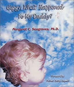 Giggy, What Happened to My Daddy?: Six Stories in Six Days to Open the Heart Where Paths Cross