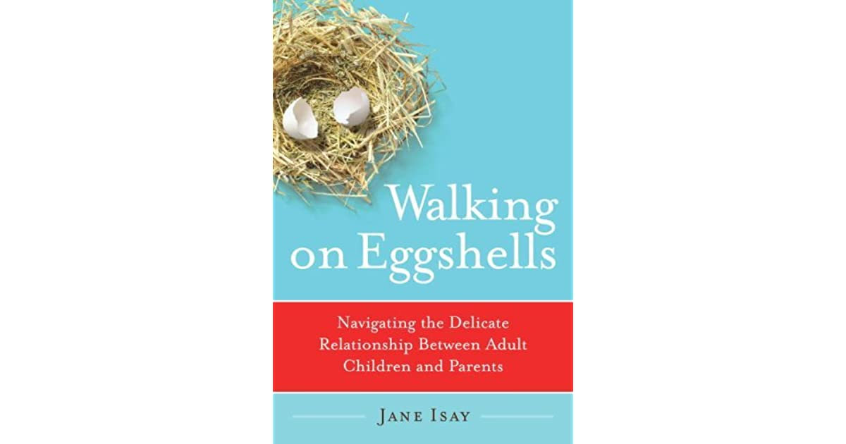 Walking on Eggshells: Navigating the Delicate Relationship
