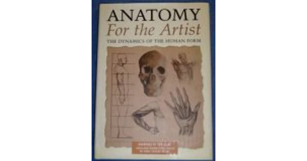 Anatomy For The Artist The Dynamics Of The Human Form By Tom Flint