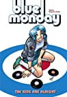 Blue Monday Vol. 1: The Kids Are Alright