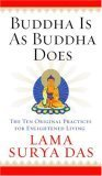 Buddha Is as Buddha Does The Ten Original Practices for Enlightened Living