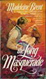 The Long Masquerade by Madeleine Brent