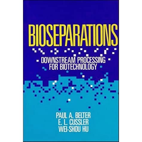bioseparations downstream processing for biotechnology belter