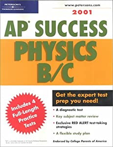 Peterson's Ap Success Physics B/C 2001: Boost Your Score on the Ap Exams in Phsics B/C (Ap Success : Physics B/C, 2001)