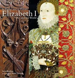 Public And Private World Of Elizabeth I