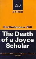 Death of a Joyce Scholar