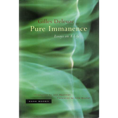 gilles deleuze pure immanence essays on a life Pure immanence: essays on a life by deleuze, gilles zone books used - very good a bright, square, and overall a nice copy all.