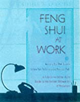 Feng Shui at Work: Arranging Your Workspace for Peak Performance and Maximum Profit