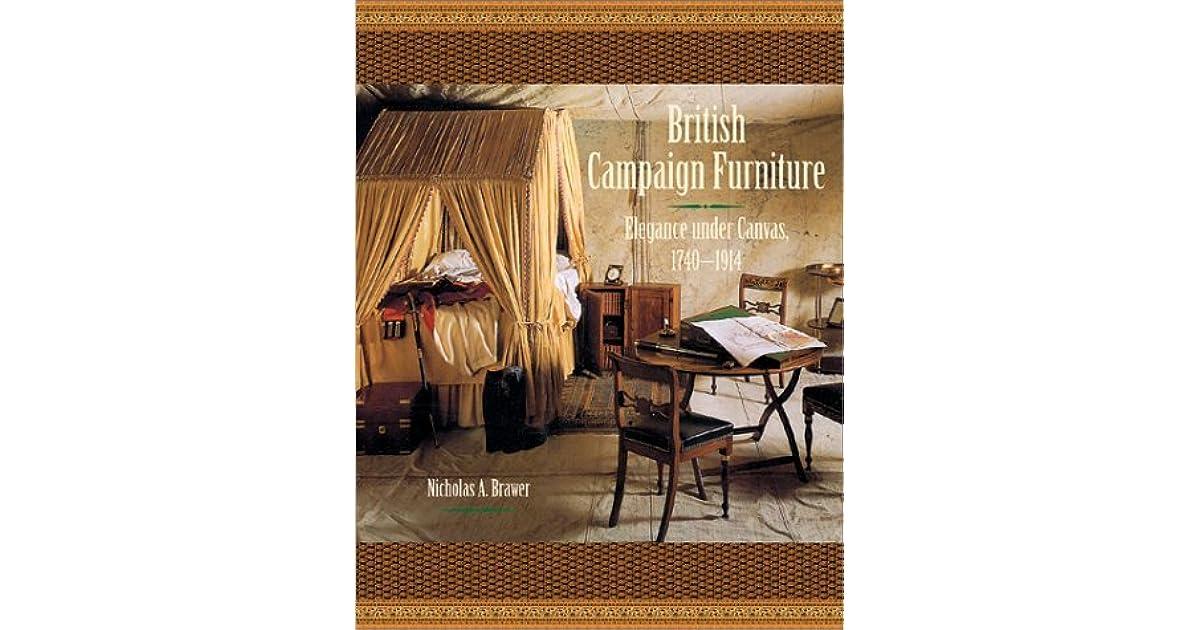 British Campaign Furniture: Elegance Under Canvas, 1740 1914 By Nicholas A.  Brawer