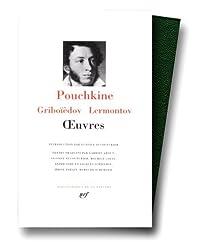 Pouchkine - Griboïedov - Lermontov : Oeuvres
