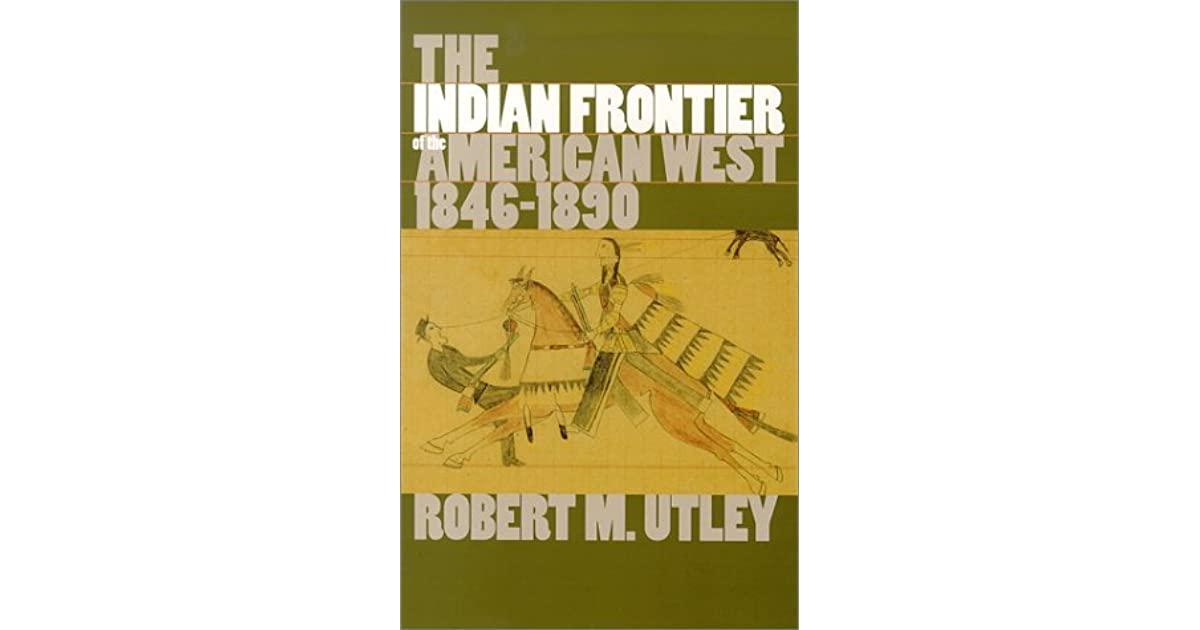 an analysis of a selection of stories from the indian frontier of the american west by robert utley Charles m russell was an accomplished eventsenjoy learning more about the american west american indian women played important roles in a number of.