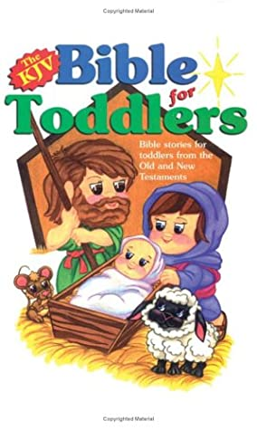 The KJV Bible for Toddlers: Bible Stories for toddlers from
