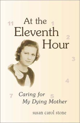At the Eleventh Hour: Caring for My Dying Mother