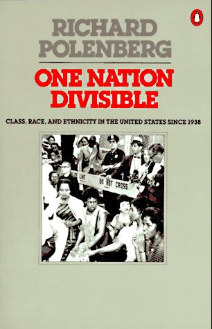 One Nation Divisible: Class, Race, and Ethnicity in the United States Since 1938;Revised Edition