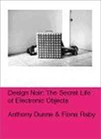 Design Noir: The Secret Life of Electronic Objects