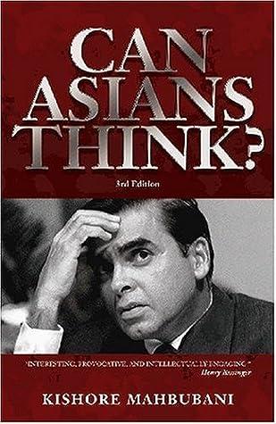 Citaten Politiek Luar Negeri : Can asians think? by kishore mahbubani