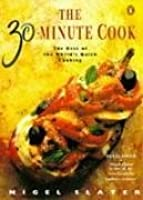 30 Minute Cook: The Best Of The Worlds Quick Cooking