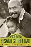 Sesame Street Dad: Evolution of an Actor