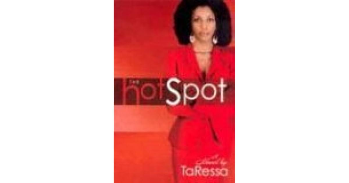 The Hot Spot By Taressa Stovall