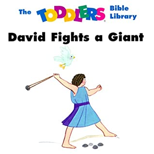 David Fights a Giant (The Toddlers Bible Library)