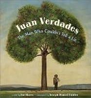 Juan Verdades: The Man Who Couldn't Tell A Lie