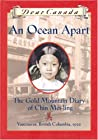 An Ocean Apart: The Gold Mountain Diary of Chin Mei-Ling (Dear Canada)
